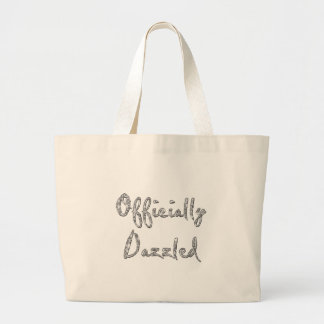 officially dazzled large tote bag
