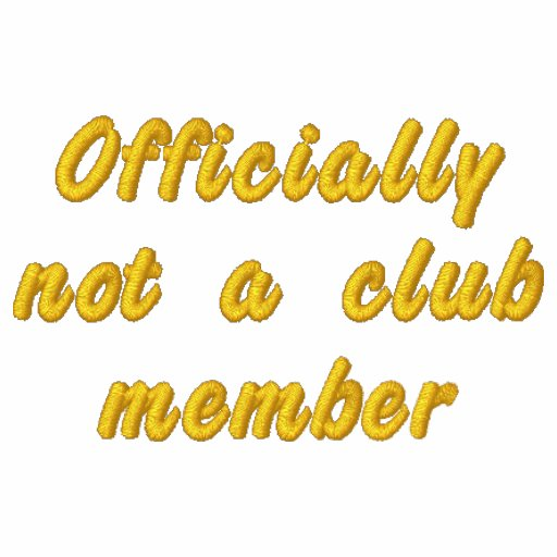 Officially not a club member embroidered polo shirt