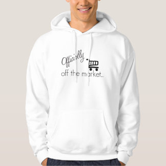 Officially off the Market- Funny Wedding Design Hoodie