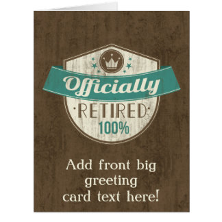 Officially Retired, 100 Percent Vintage Retirement Large Greeting Card