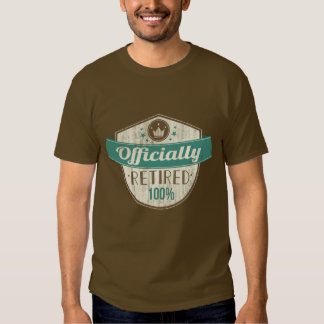 Officially Retired, 100 Percent Vintage Retirement T-Shirt