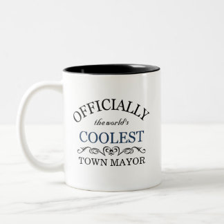 Officially the world's coolest Town Mayor Two-Tone Coffee Mug