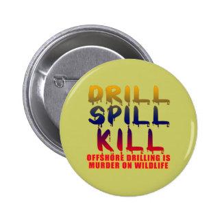 OFFSHORE DRILLING KILLS WILDLIFE Tshirts Pinback Buttons