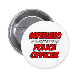 Oficial de policía del super héroe… pin redondo de 2 pulgadas