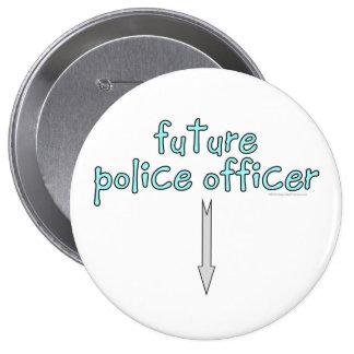 oficial de policía futuro pin redondo de 4 pulgadas