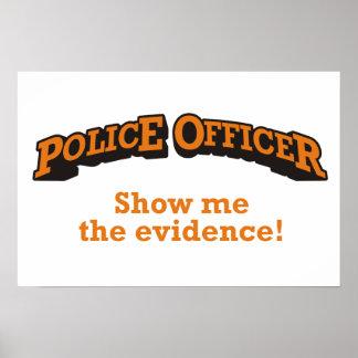 ¡Oficial de policía - muéstreme las pruebas! Póster