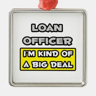 Oficial de préstamo. Soy un poco una gran cosa Adornos
