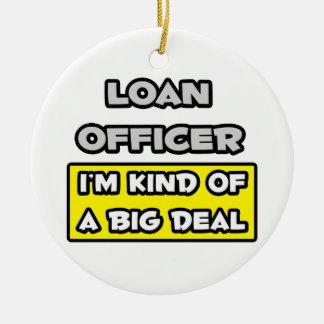Oficial de préstamo. Soy un poco una gran cosa Ornamento De Navidad