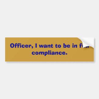 Oficial, quiero estar en conformidad completa pegatina de parachoque