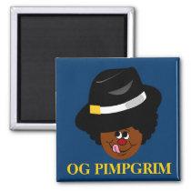 OG Pimpgrim: Original Gangsta Pimp Pilgrim Magnet