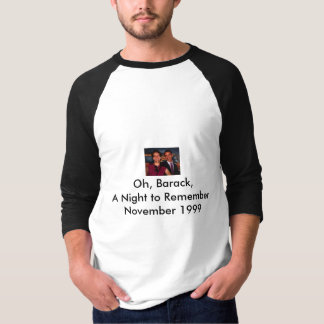 Oh, Barack,A Night to RememberNovemb... T-Shirt