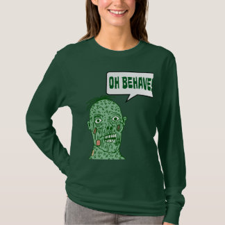 Oh Behave Zombie T-Shirt