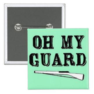 """Oh botón del rifle de mi guardia"""