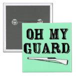 """""""Oh botón del rifle de mi guardia"""" Pins"""