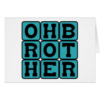 Oh Brother, Exasperated Phrase Card