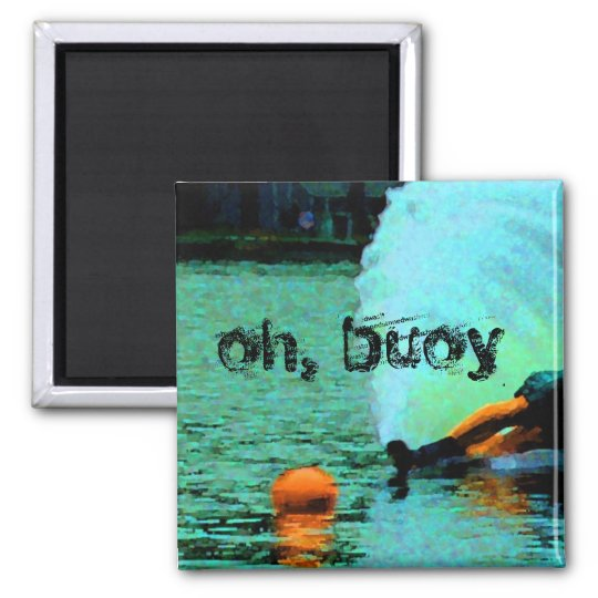 oh, buoy!! magnet