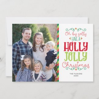 Oh By Golly Holly Jolly Christmas Photo Card