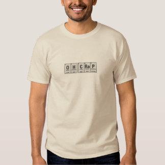 Oh camiseta del elemento de la mierda playera