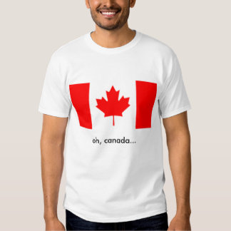 oh, canada... t-shirt