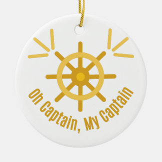 Oh Captain,My Captain Ceramic Ornament