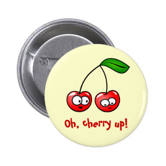 ¡Oh, cereza para arriba! Botón de las cerezas Pin Redondo De 2 Pulgadas