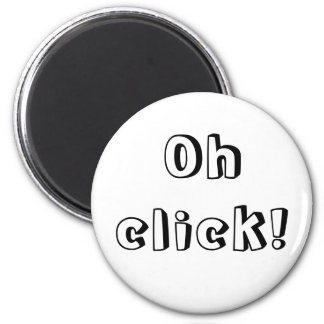 Oh click! Magnet