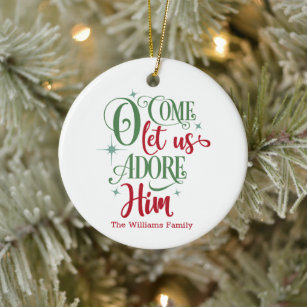 Come Let Us Adore Him Christmas Ornaments Zazzle 100 Satisfaction Guaranteed