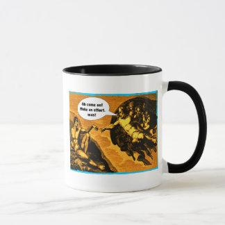 Oh come on, make an effort, man! mug