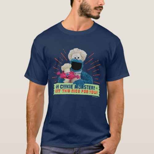 Oh Cookie Monster I Got This Nice For You T_Shirt