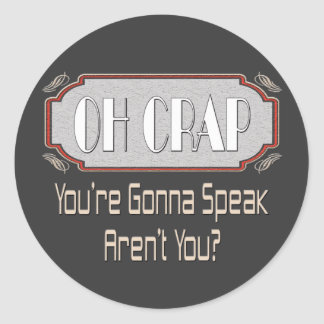 Oh Crap Classic Round Sticker