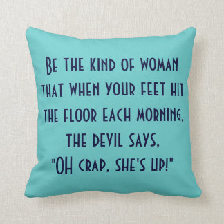 Oh, crap she's up! pillow