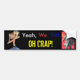 Oh Crap!  Yes we did! Car Bumper Sticker