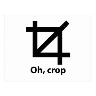 Oh, crop postcard
