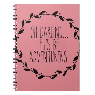 Oh Darling Let's Be Adventurers Note Book