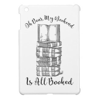 Oh Dear, My Weekend Is Booked iPad Mini Case