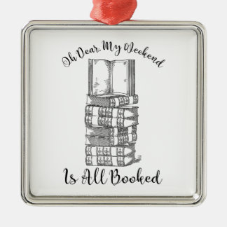 Oh Dear, My Weekend Is Booked Metal Ornament