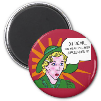 Oh Dear You Mean I've Been Unfriended? Pop Art 2 Inch Round Magnet