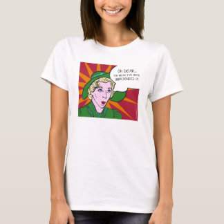 Oh Dear You Mean I've Been Unfriended? Pop Art T-Shirt