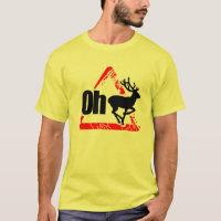 Oh Deer Not Again shirt