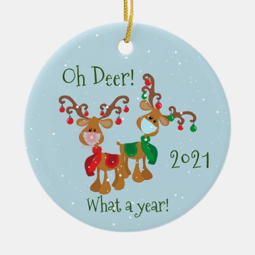 Oh Deer What a Year Christmas Pandemic 2021 Ceramic Ornament