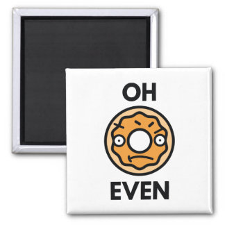 Oh Donut Even Magnet