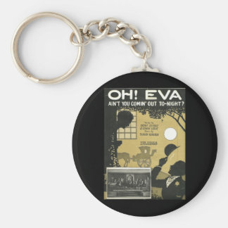 Oh eva aint you comin out tonight basic round button keychain