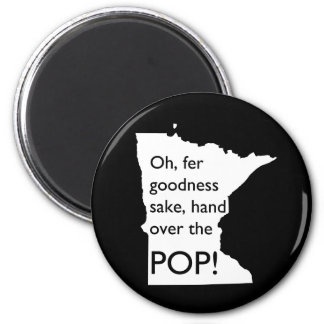 Oh Fer Goodness Sake Hand Over Pop MN Magnet Magnet