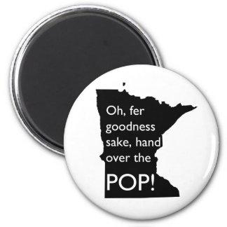 Oh Fer Goodness Sake Hand Over Pop MN Magnet Fridge Magnets