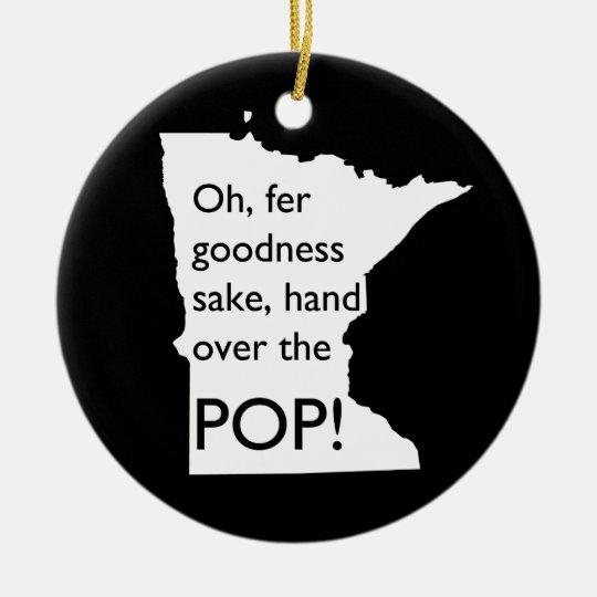 Oh Fer Goodness Sake Hand Over Pop MN Ornament