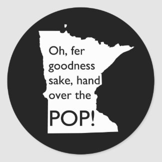 Oh Fer Goodness Sake Hand Over Pop MN Stickers