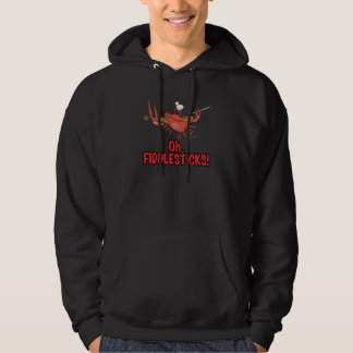 OH FIDDLESTICKS silly fiddler crab Hoodie