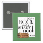 Oh for a book and a shady nook 2 inch square button