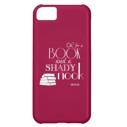 Oh For a Book and a Shady Nook iPhone 5C Cover