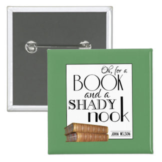 Oh for a book and a shady nook pinback button